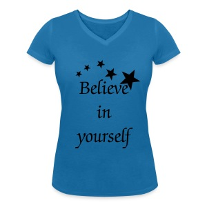 BELIEVE IN YOURSELF Womens Tee - Women's Organic V-Neck T-Shirt by Stanley & Stella