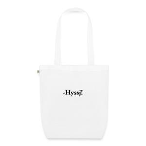 HYSSJ! - Ekologisk tygväska
