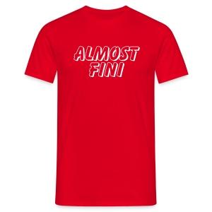 Howlin' Mad Murdock's 'Almost Fini' shirt - Men's T-Shirt
