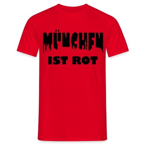 T-Shirt - München ist Rot in Rot - Männer T-Shirt