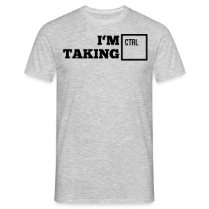 i_am_taking_control1_1f T-Shirts - Männer T-Shirt