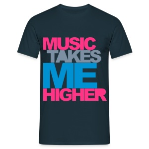 Music takes me higher - Mannen T-shirt