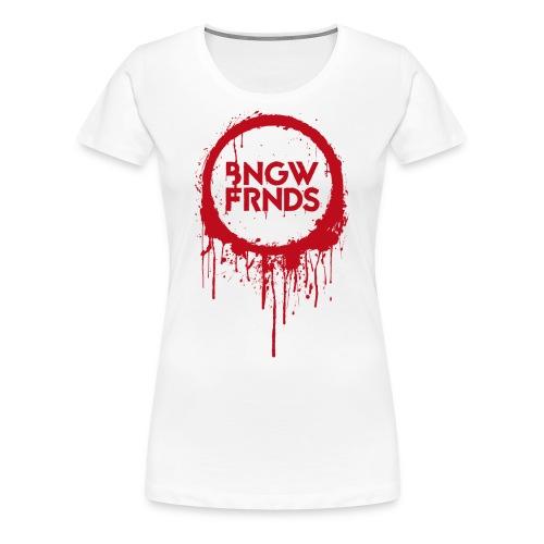 Frauen Premium T-Shirt // Bloody BNGWFRNDS - Frauen Premium T-Shirt