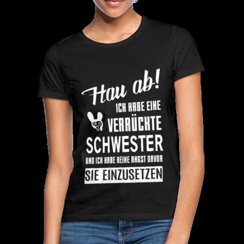 Verrückte Schwester - Frauen T-Shirt