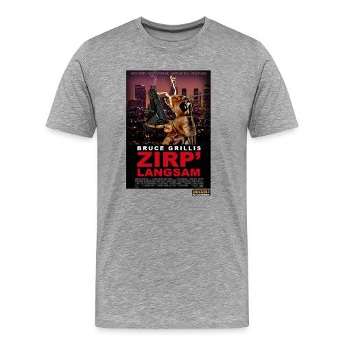 Zirp' Langsam Original T-Shirt - Männer Premium T-Shirt