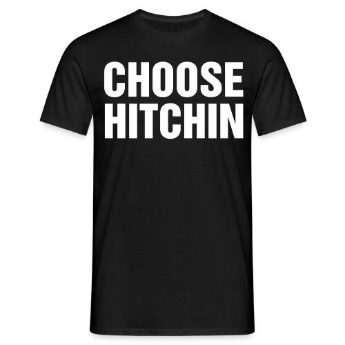 CHOOSE HITCHIN Black Tee with White Slogan - Men's T-Shirt