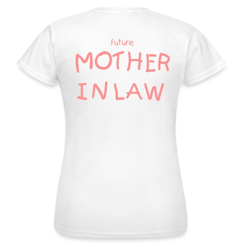 Mother in Law t-shirt - Women's T-Shirt