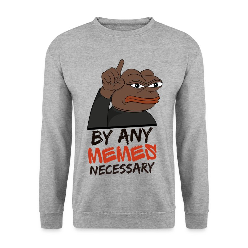 By Any Memes Necessary - Men's Sweatshirt