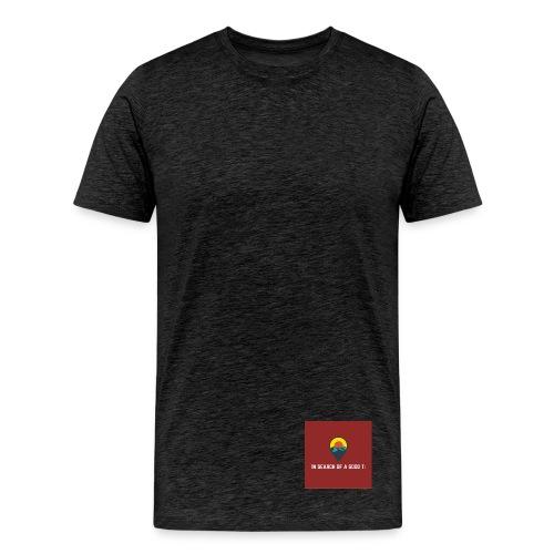 Still Searching for T: - Men's Premium T-Shirt