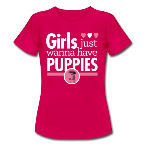 Girls Just Wanna Have Puppies Pink  - Frauen T-Shirt