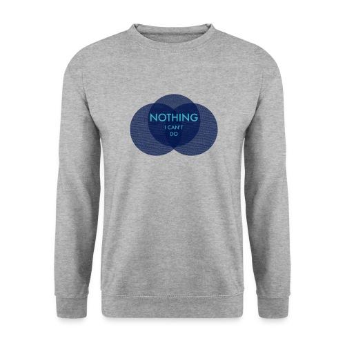 Nothing I Can't Do - Sweatshirt - Männer Pullover