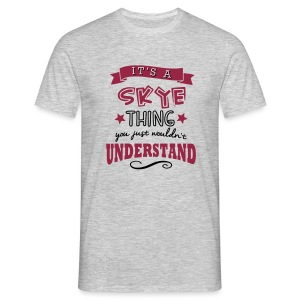 It's a Skye Thing Tee - Men's T-Shirt