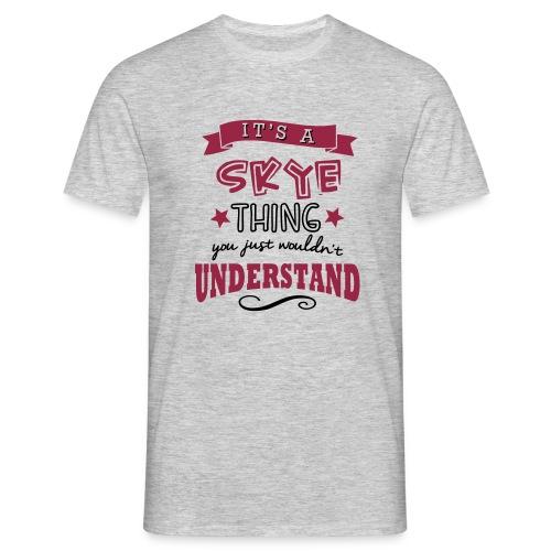It's a Skye Thing Tee - Men's T-Shirt