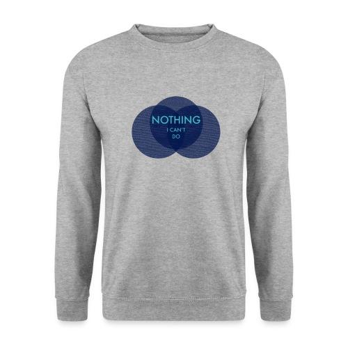 Nothing I Can't Do - Sweatshirt - Men's Sweatshirt