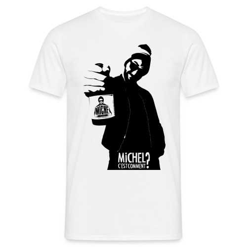 T-shirt Michel C'est Comment ? (homme) - T-shirt Homme