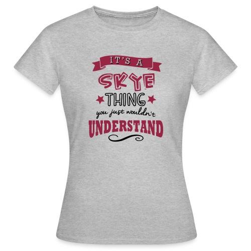 Women's It's a Skye Thing Tee - Women's T-Shirt