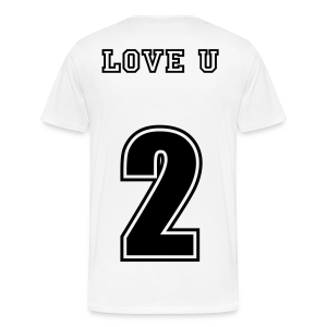 Love u 2 unisex shirt - Men's Premium T-Shirt