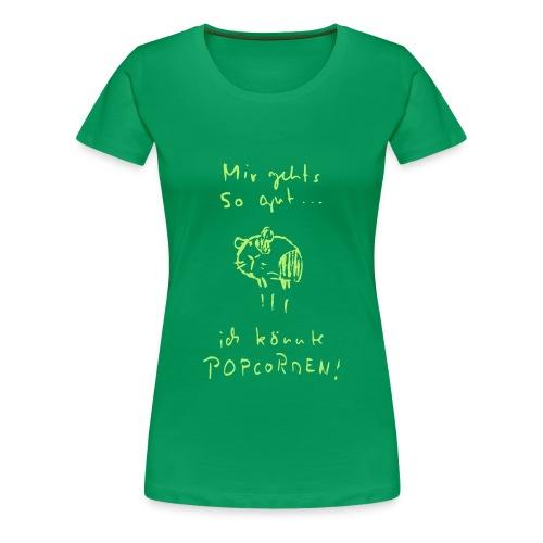 Mir gehts so gut...  - Damen / grün - Frauen Premium T-Shirt