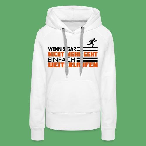 Hoddie Weiterlaufen - Leichtathletik Woman - Frauen Premium Hoodie