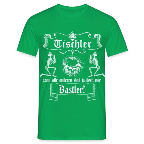 Tischler - alle anderen sind nur Bastler T-Shirts - Männer T-Shirt