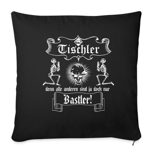 Tischler - alle anderen sind nur Bastler Sonstige - Sofakissenbezug 44 x 44 cm