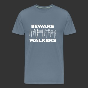 Beware Walkers [Man] - Men's Premium T-Shirt