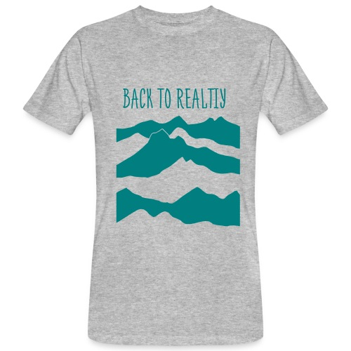 BACK TO REALITY MOUNTAIN - Men's Organic T-Shirt