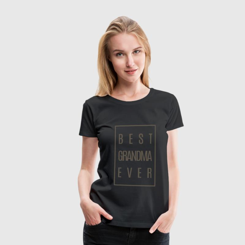 Best Grandma Ever - Women's Premium T-Shirt