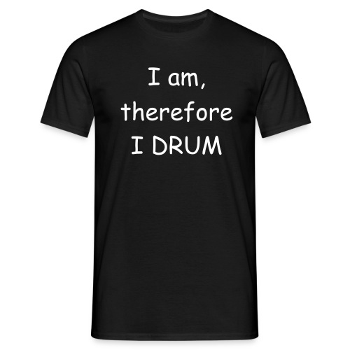 I am, therefore I drum - T-shirt herr