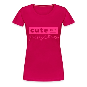 Shirt Girls Cute but psycho Print neonpink - Frauen Premium T-Shirt
