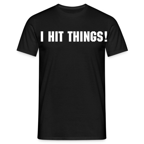 I hit things! - T-shirt herr