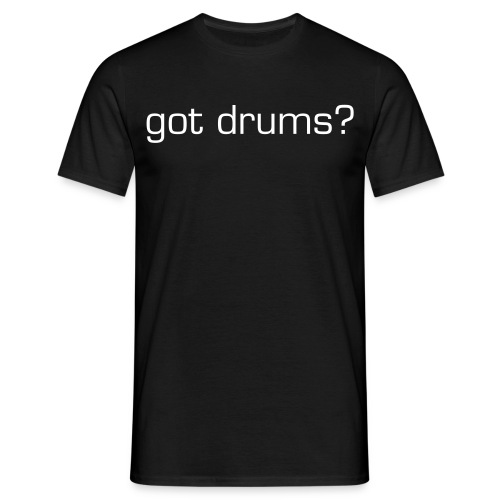 got drums? - T-shirt herr