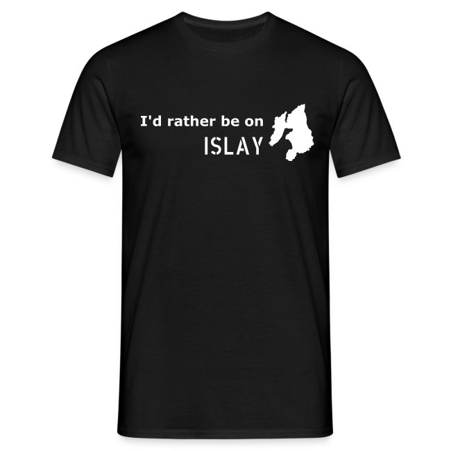 I'd rather be on Islay T-Shirt (White on Black)