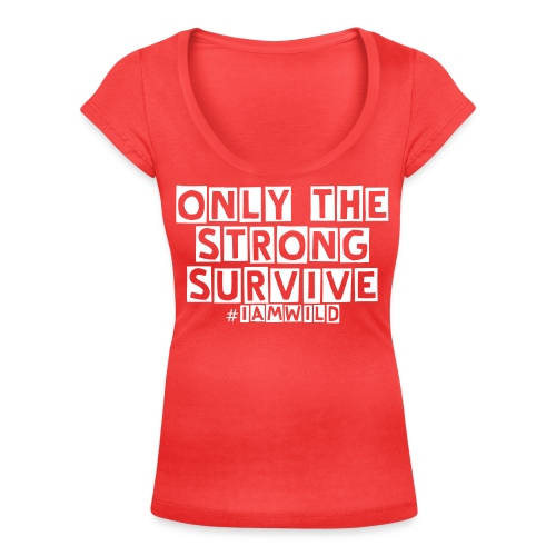 Only the strong survive scoop neck #iamwild - Women's Scoop Neck T-Shirt
