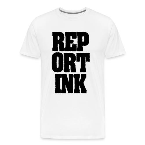 Der Klassiker: REP ORT INK! Männer T-Shirt, Schrift schwarz - Männer Premium T-Shirt