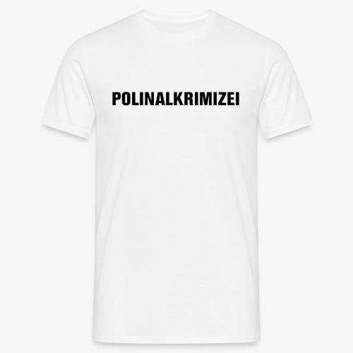 Polinalkrimizei - Männer T-Shirt