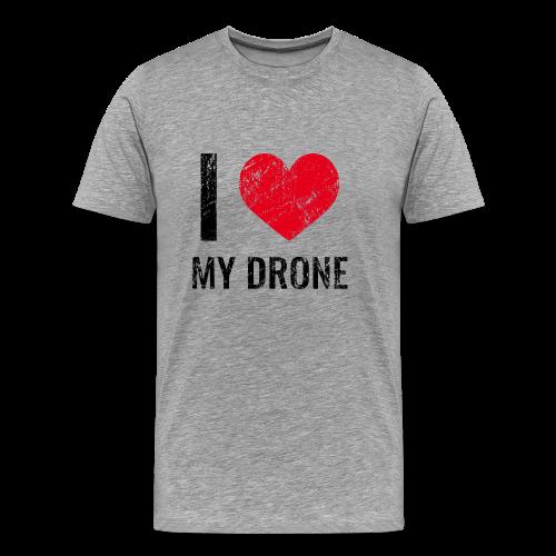 I love my drone - T-Shirt für Copterpiloten - Männer Premium T-Shirt
