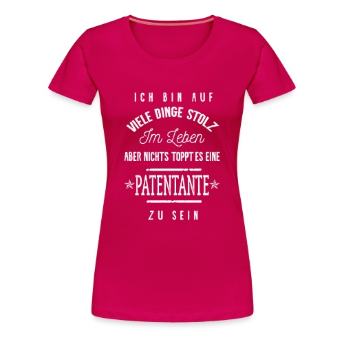 Stolz, eine Patentante zu sein! - Frauen Premium T-Shirt