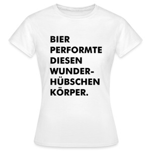 per form - Frauen T-Shirt