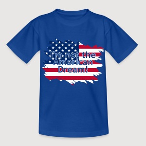 I'm not the American Dream | Kindershirt - Teenager T-Shirt