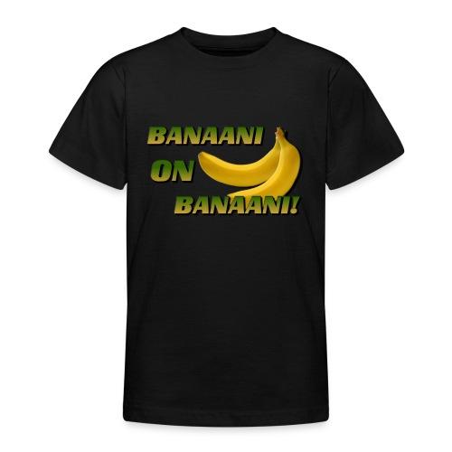 BANAANI ON BANAANI! (lasten t-paita) - Nuorten t-paita