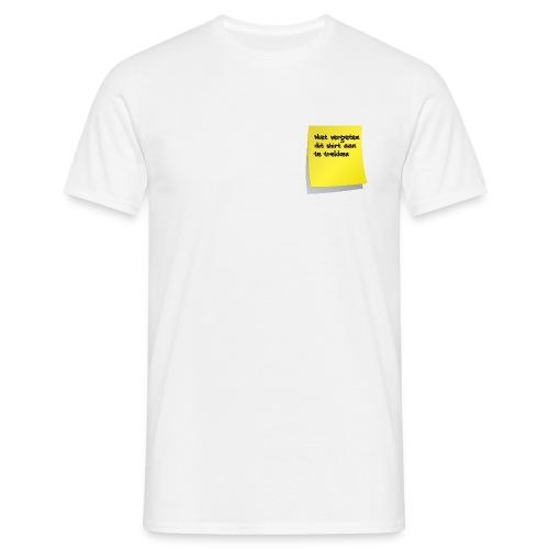 Niet vergeten dit shirt aan te trekken - Mannen T-shirt
