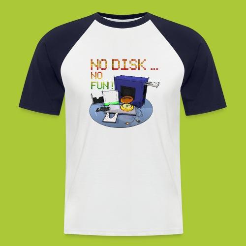 No Disk - No Fun - DIGITAL - Männer Baseball-T-Shirt