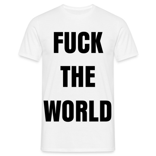 Fuck The World collection 2010  - T-shirt Homme