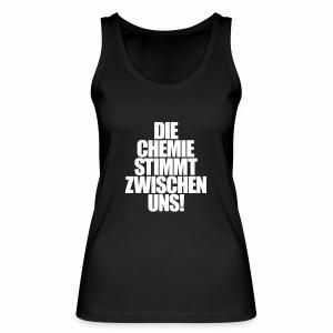 Die Chemie stimmt zwischen uns! - Tanktop - Frauen Bio Tank Top von Stanley & Stella