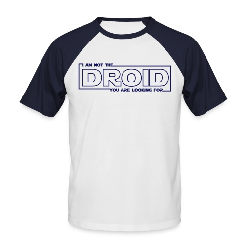 Im not the droid your looking for Baseball T - Men's Baseball T-Shirt