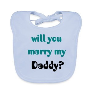 Baby Organic Bib - Cute proposal - she will not say no this one!