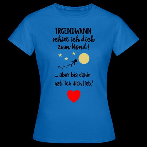 Hab dich lieb Liebe Spruch T-Shirts - Frauen T-Shirt