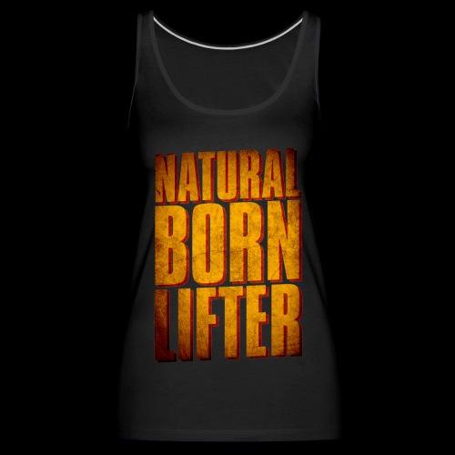 Natural Born Lifter - Débardeur Premium Femme