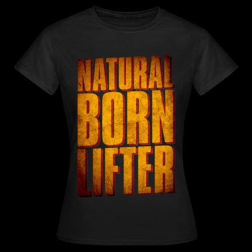 Natural Born Lifter - T-shirt Femme